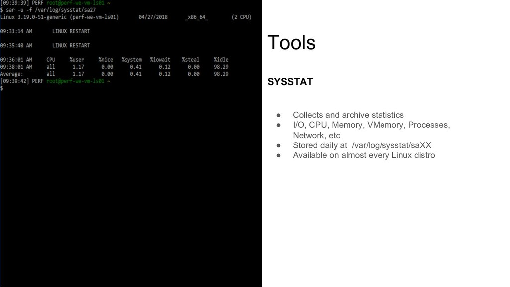 Tools SYSSTAT ● Collects and archive statistics...