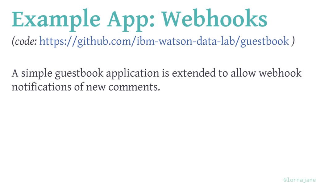 Example App: Webhooks (code: https://github.com...