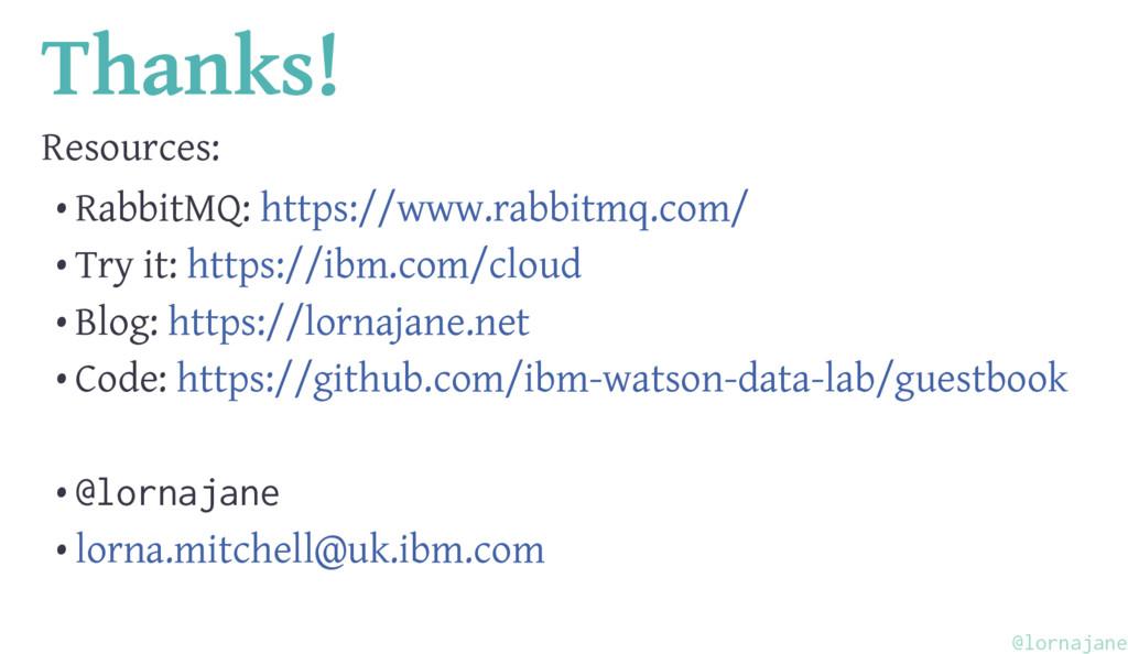 Thanks! Resources: • RabbitMQ: https://www.rabb...