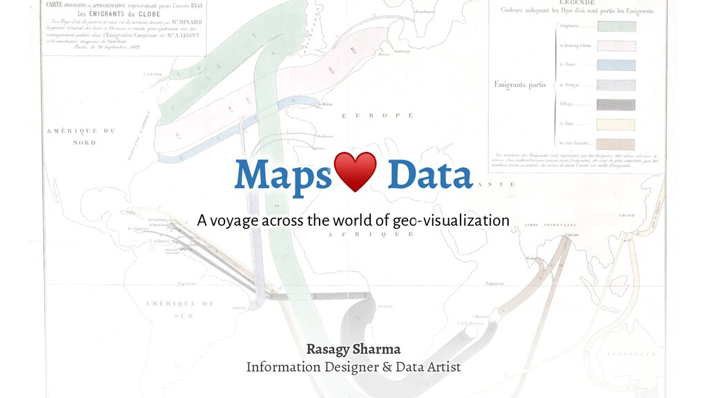 Maps♥ Data A voyage across the world of geo-vis...