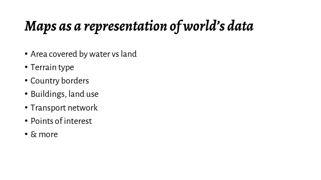 Maps as a representation of world's data • Area...