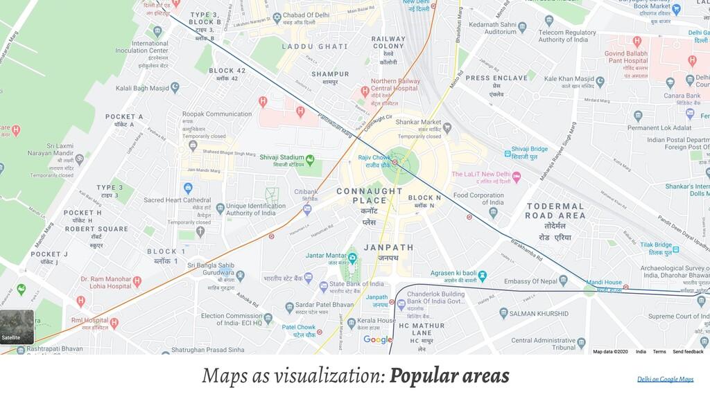 Maps as visualization: Popular areas Delhi on G...