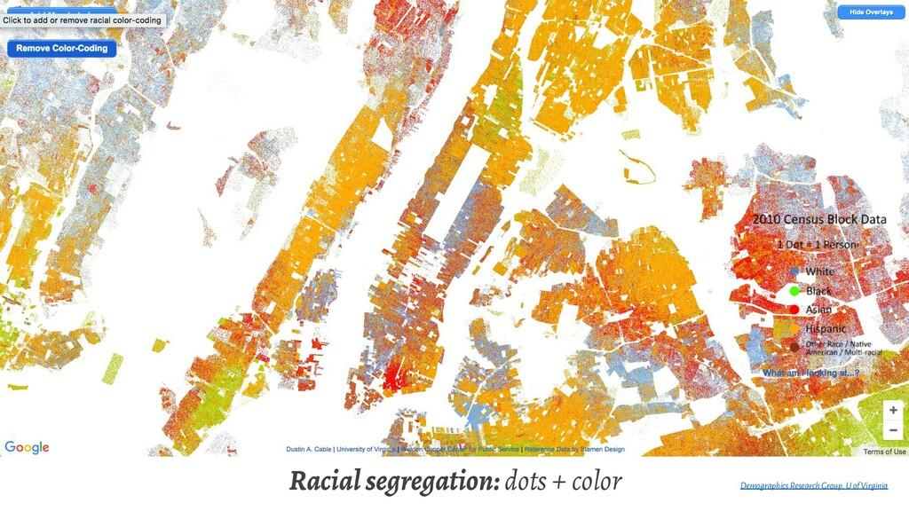 Racial segregation: dots + color Demographics R...