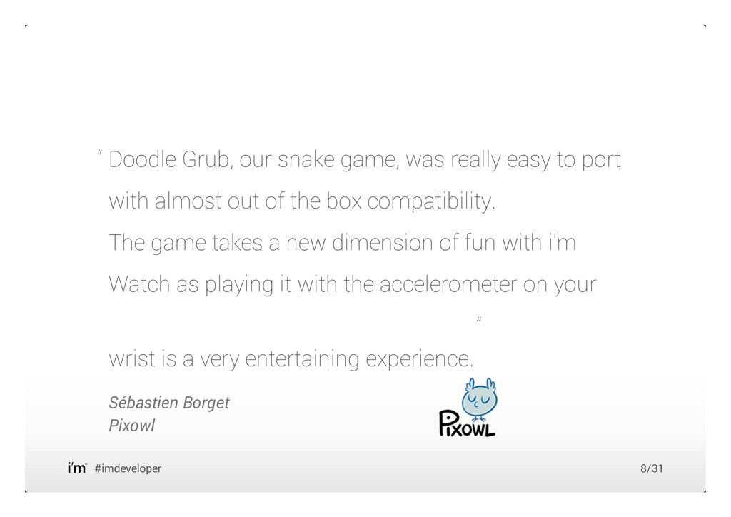 Doodle Grub, our snake game, was really easy to...
