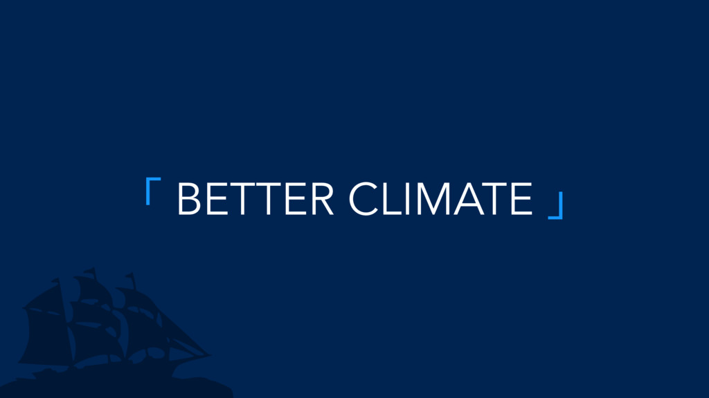 「 BETTER CLIMATE 」