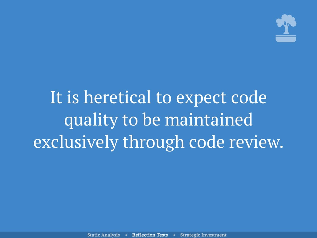 It is heretical to expect code quality to be ma...