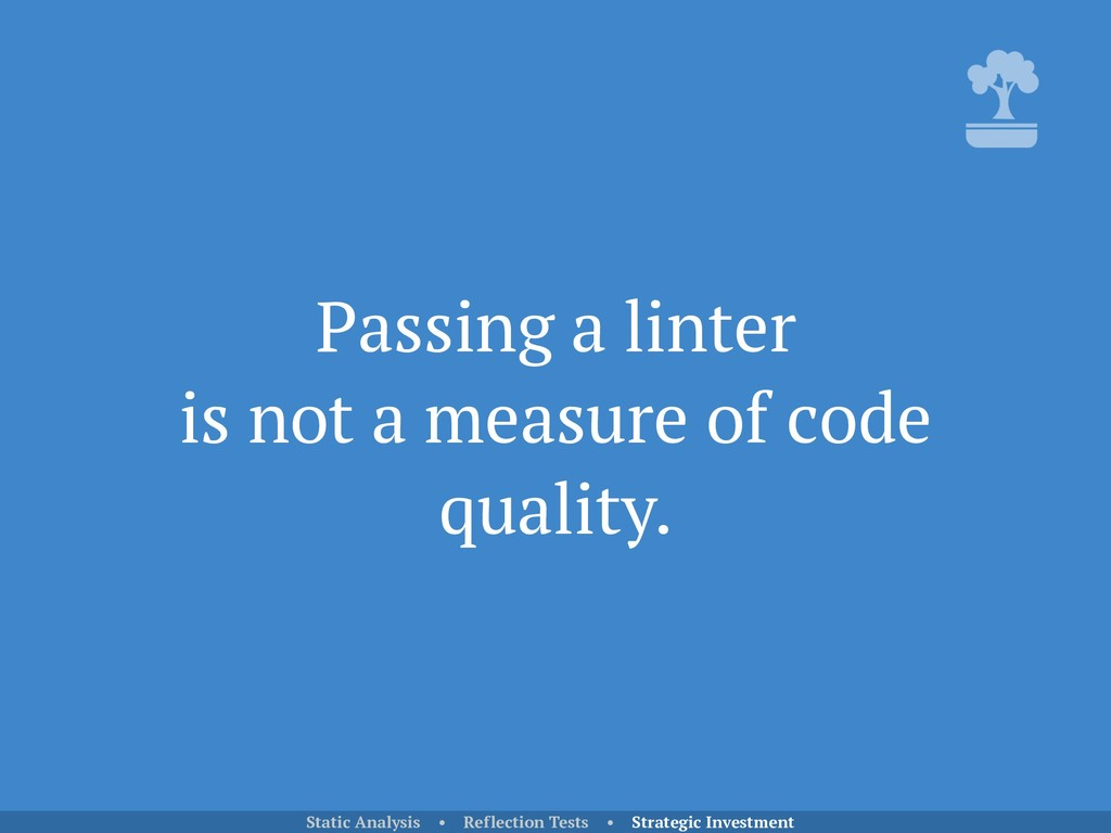 Passing a linter is not a measure of code qual...