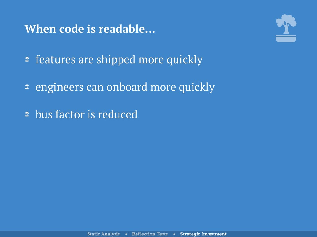 features are shipped more quickly engineers can...