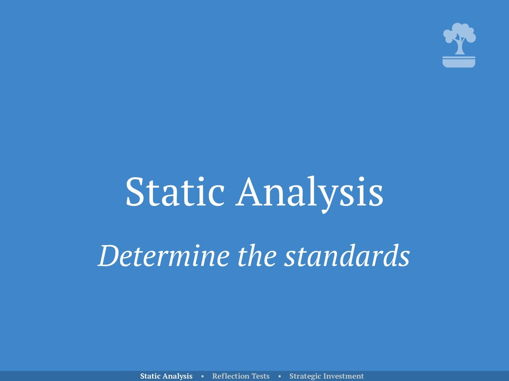 Static Analysis Static Analysis • Reflection Te...
