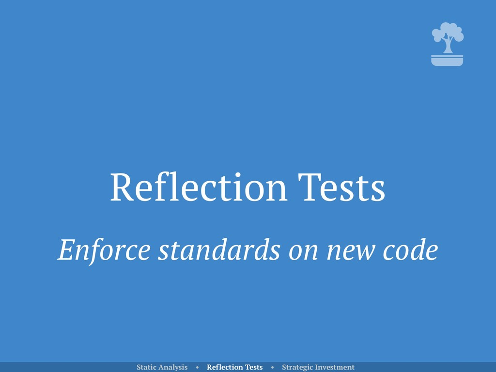Reflection Tests Static Analysis • Reflection T...