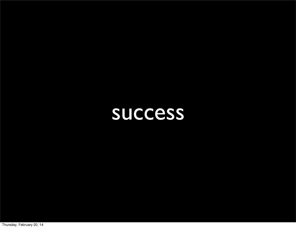 success Thursday, February 20, 14