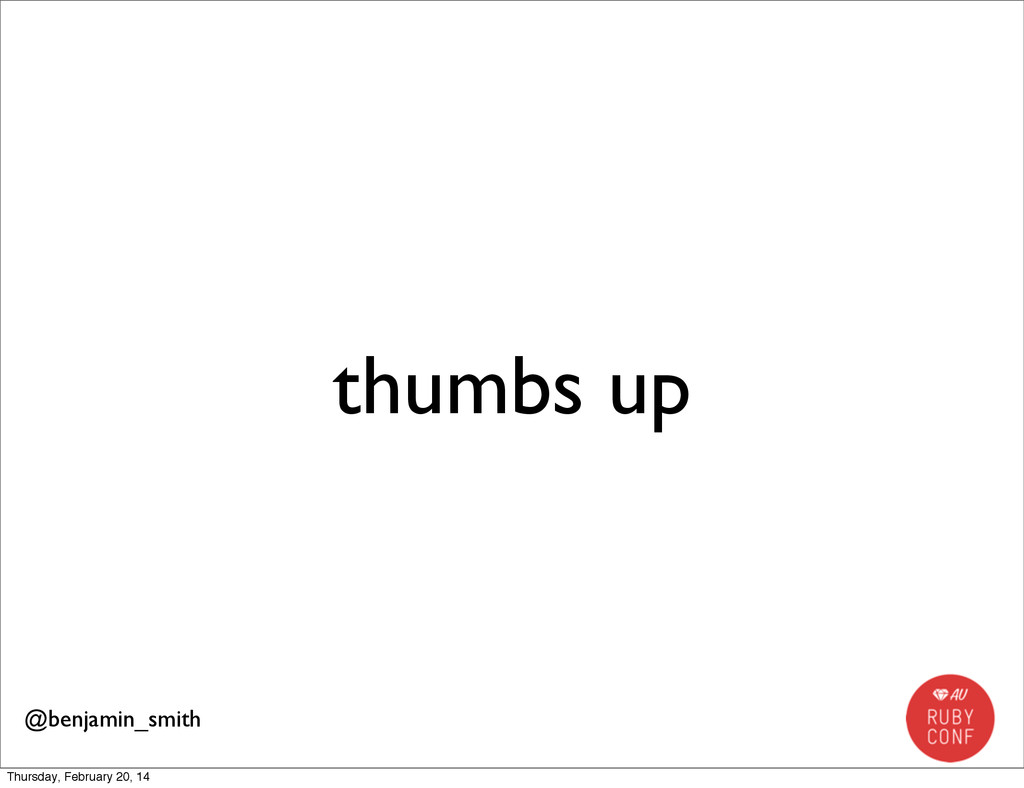 thumbs up @benjamin_smith Thursday, February 20...