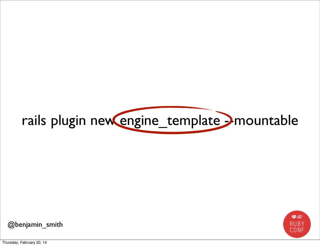 rails plugin new engine_template --mountable @b...