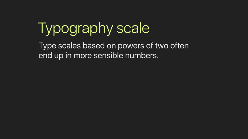 Typography scale Type scales based on powers of...