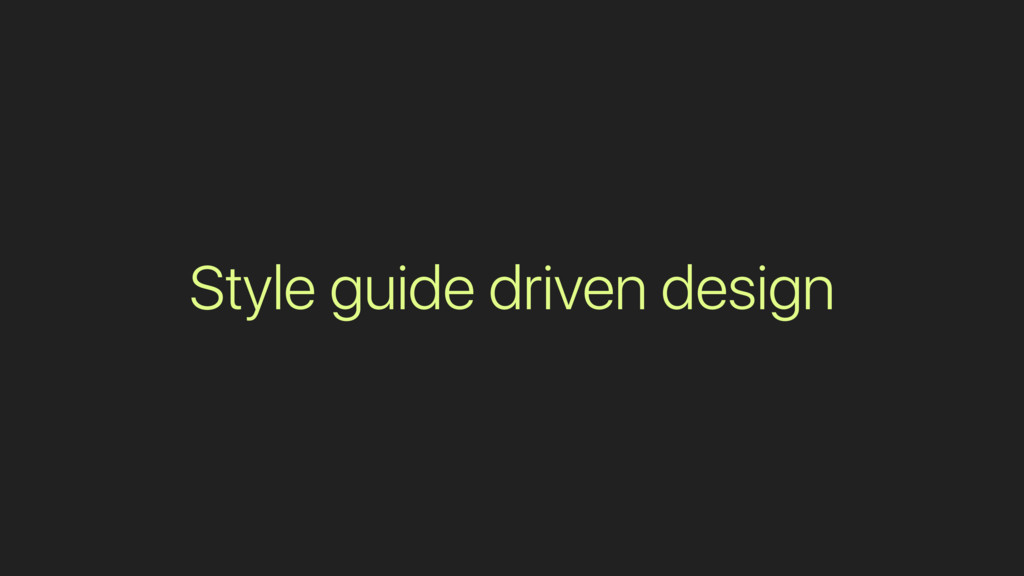 Style guide driven design