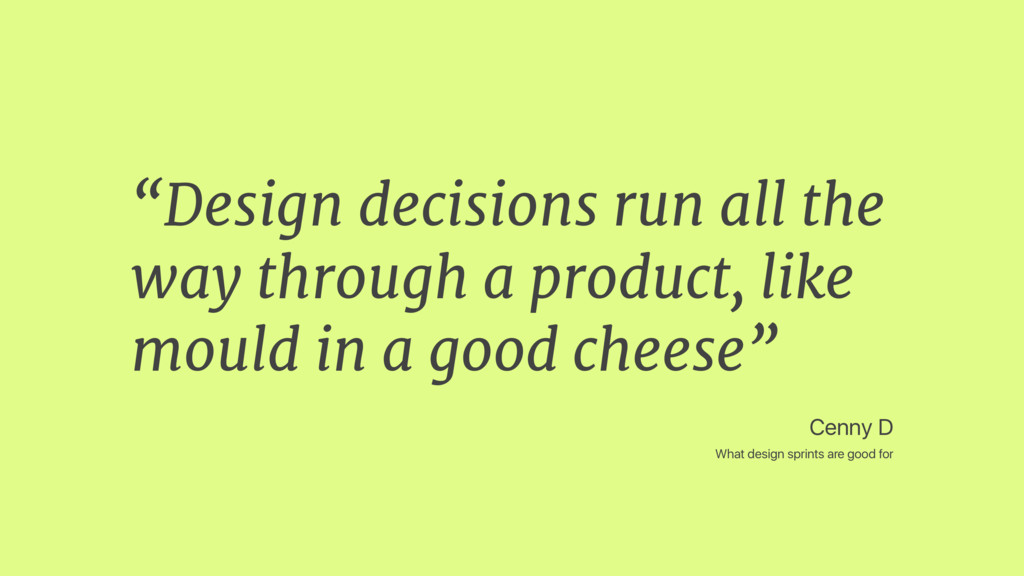 """Design decisions run all the way through a pro..."