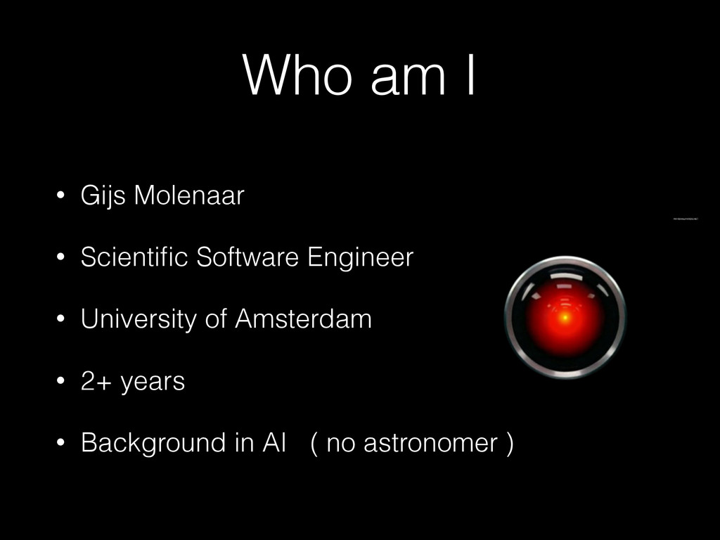 Who am I • Gijs Molenaar • Scientific Software E...