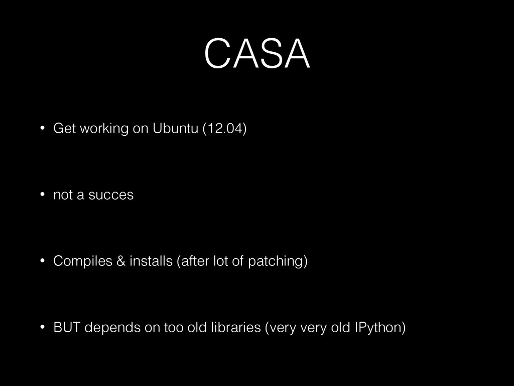 CASA • Get working on Ubuntu (12.04) ! • not a ...