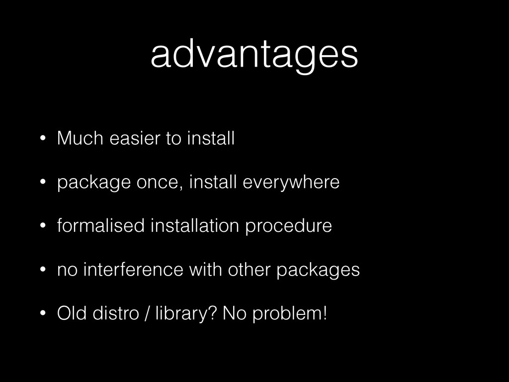 advantages • Much easier to install • package o...