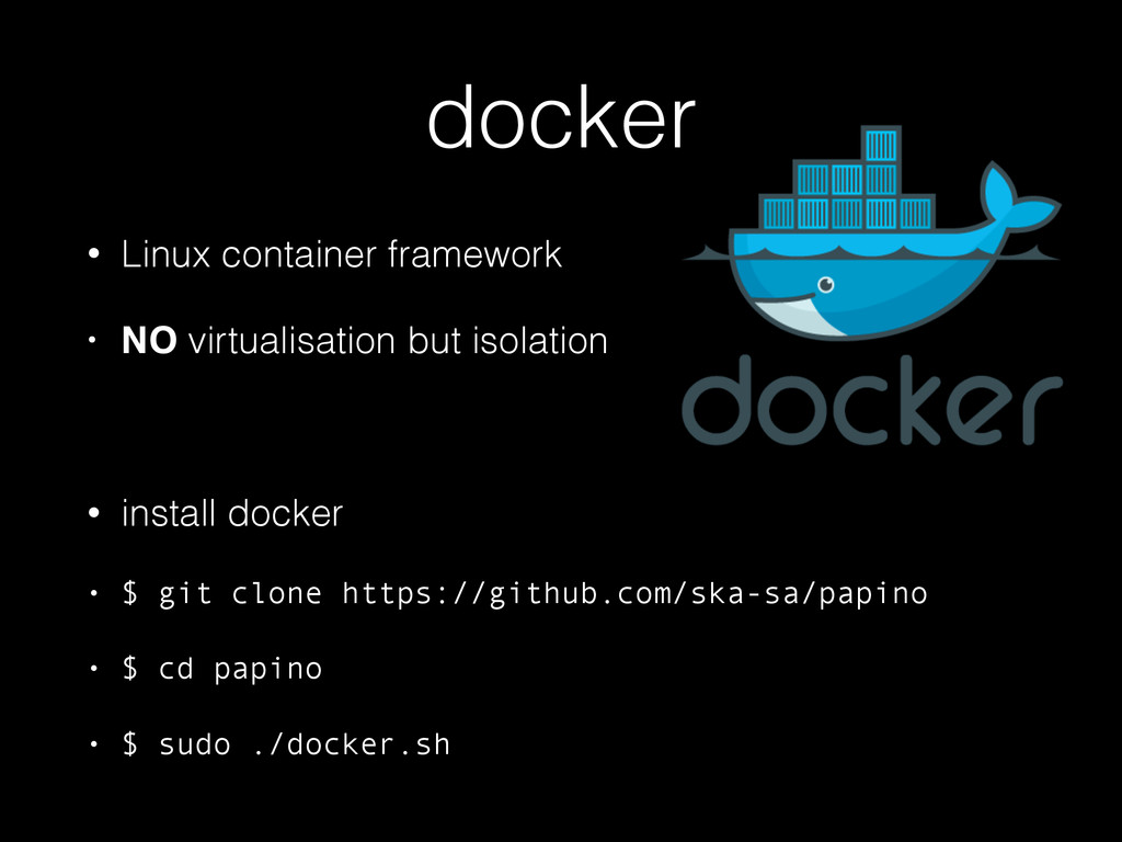 docker • Linux container framework • NO virtual...