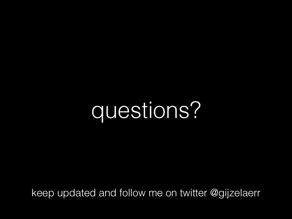 questions? keep updated and follow me on twitte...