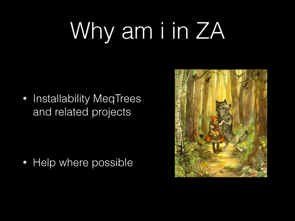 Why am i in ZA • Installability MeqTrees and re...