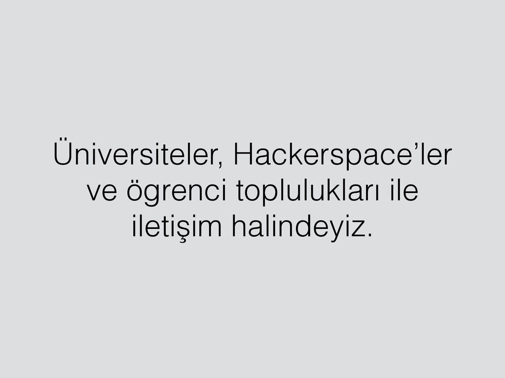 Üniversiteler, Hackerspace'ler ve ögrenci toplu...
