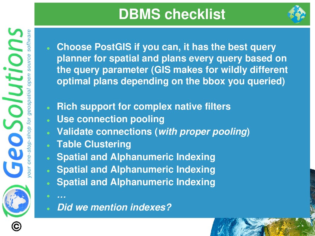 DBMS checklist ⚫ Choose PostGIS if you can, it ...