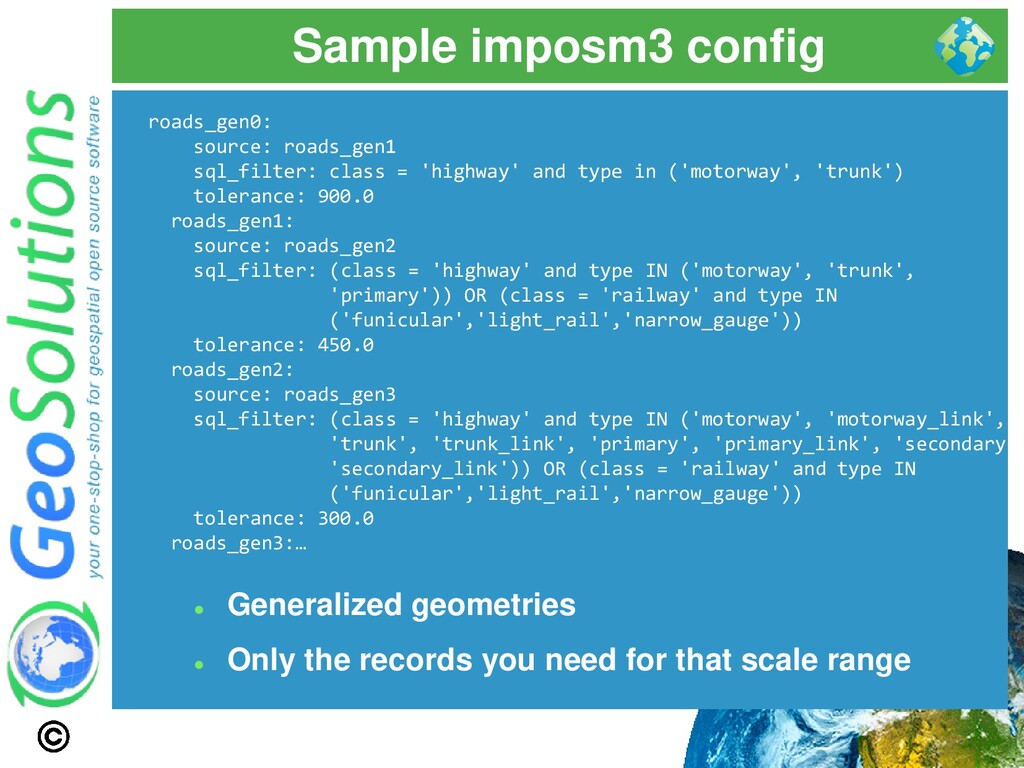 Sample imposm3 config roads_gen0: source: roads...