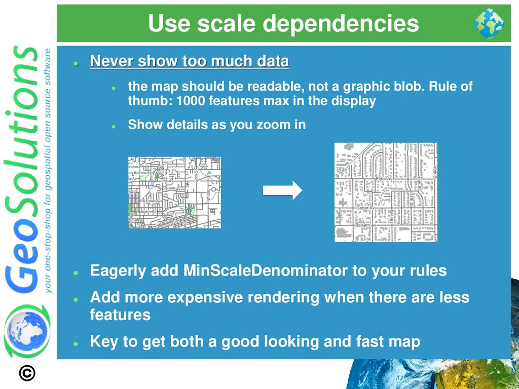 Use scale dependencies ⚫ Never show too much da...
