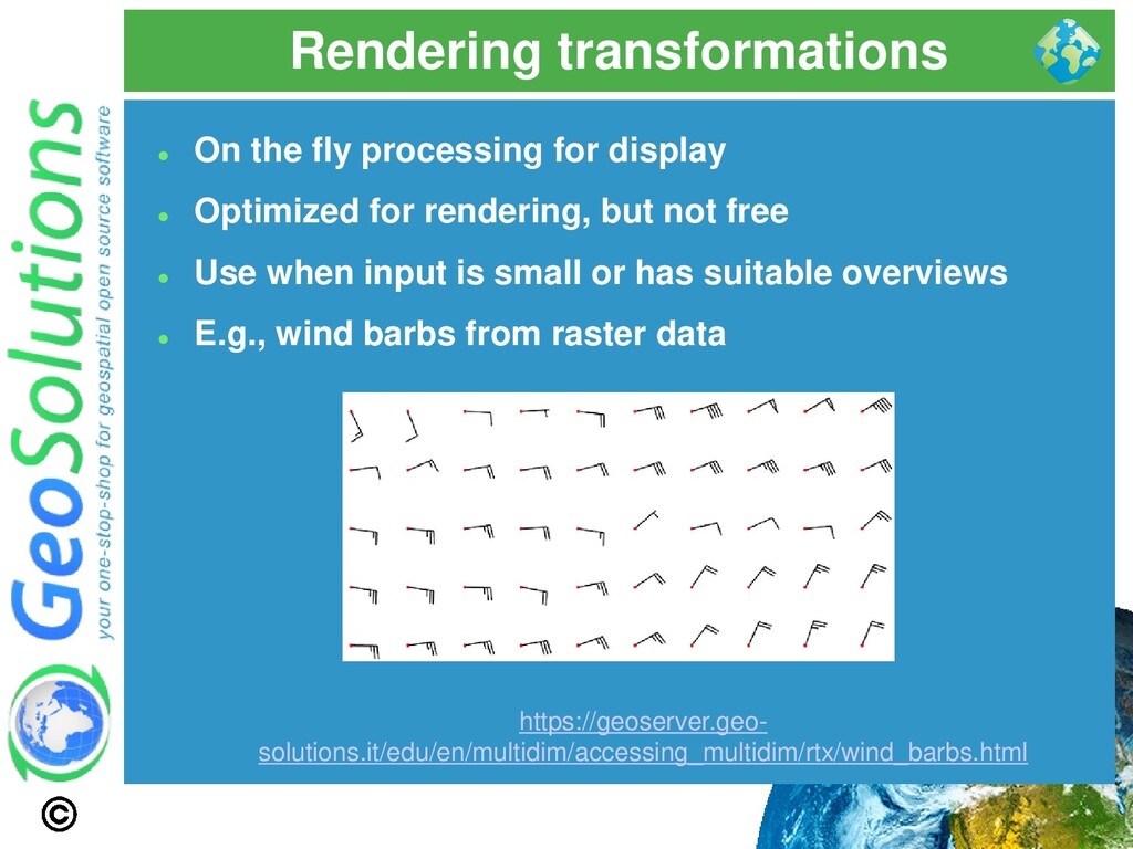 Rendering transformations ⚫ On the fly processi...