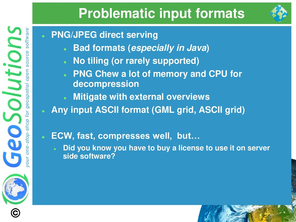 Problematic input formats ⚫ PNG/JPEG direct ser...