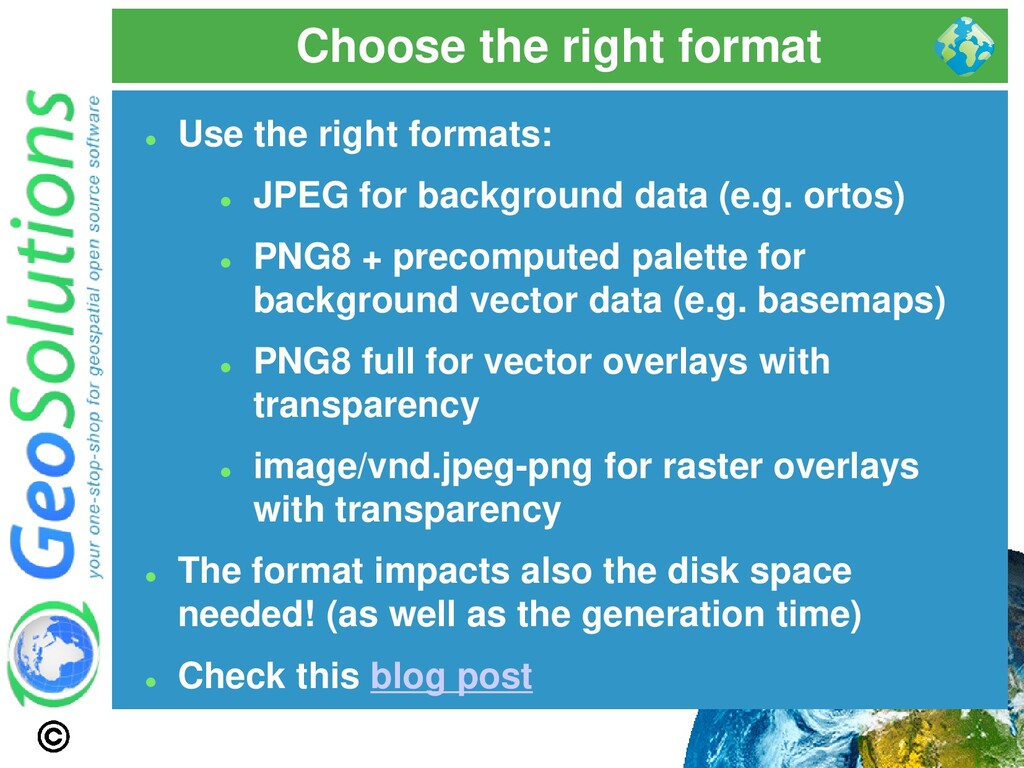 Choose the right format ⚫ Use the right formats...