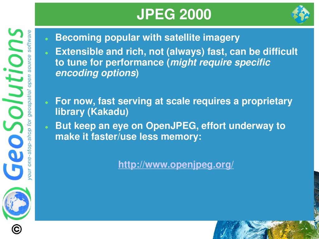 JPEG 2000 ⚫ Becoming popular with satellite ima...
