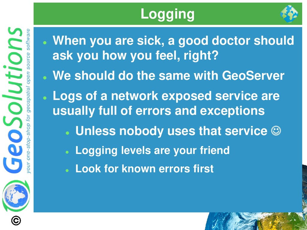 Logging ⚫ When you are sick, a good doctor shou...