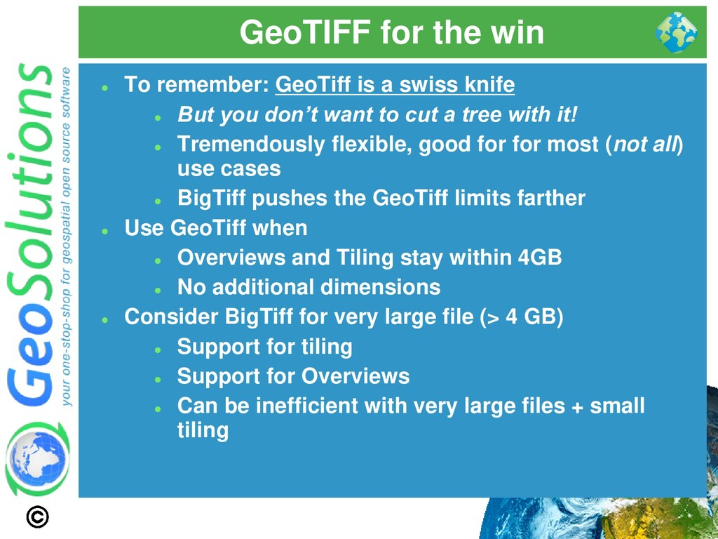 GeoTIFF for the win ⚫ To remember: GeoTiff is a...
