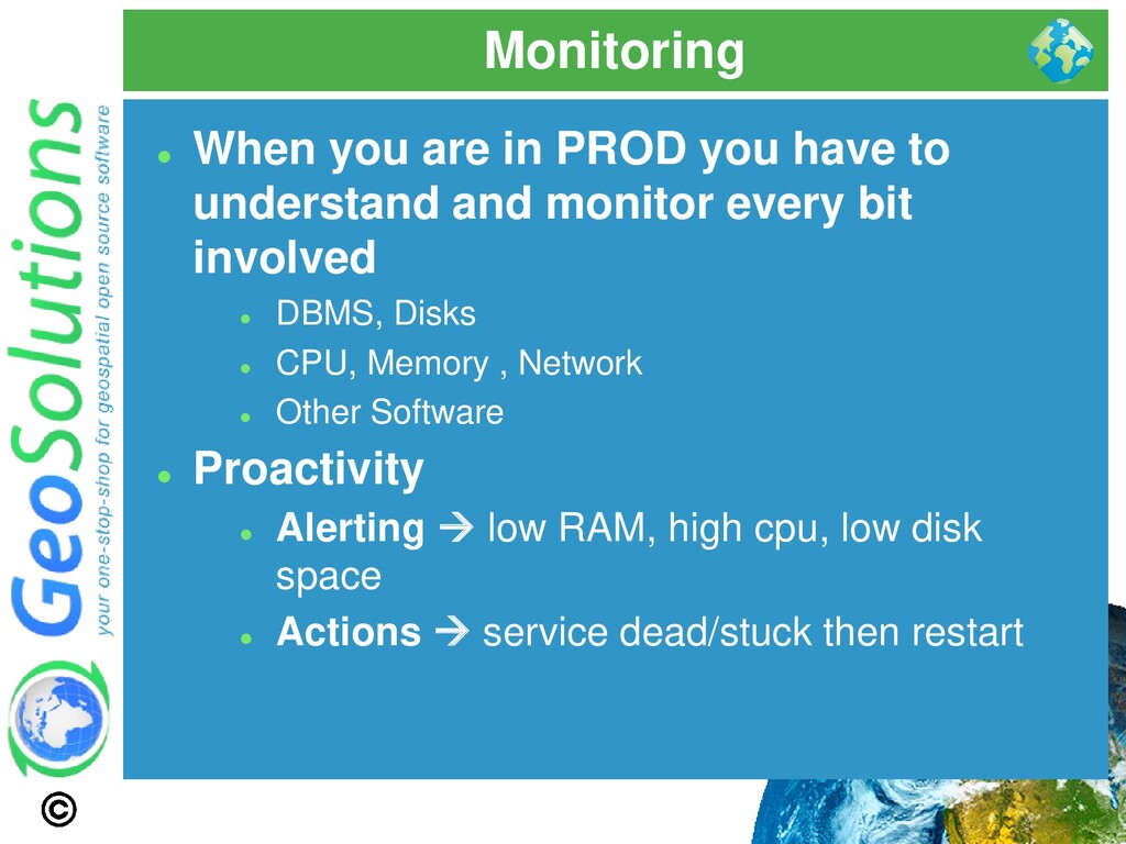 Monitoring ⚫ When you are in PROD you have to u...