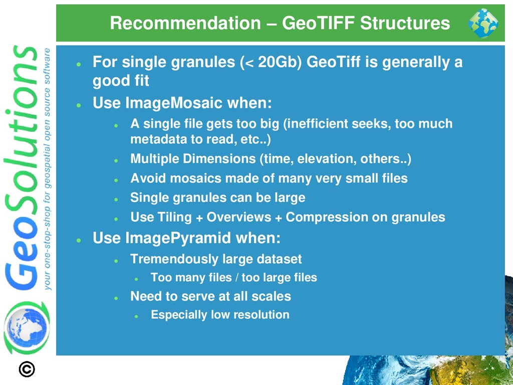Recommendation – GeoTIFF Structures ⚫ For singl...