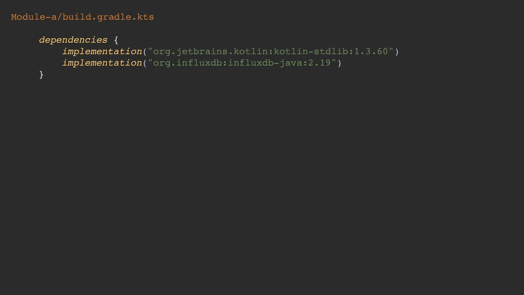 """dependencies { implementation(""""org.jetbrains.ko..."""