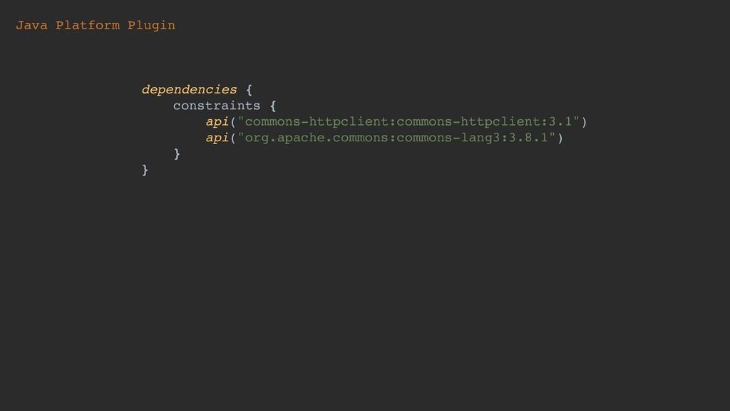 Java Platform Plugin dependencies { constraints...