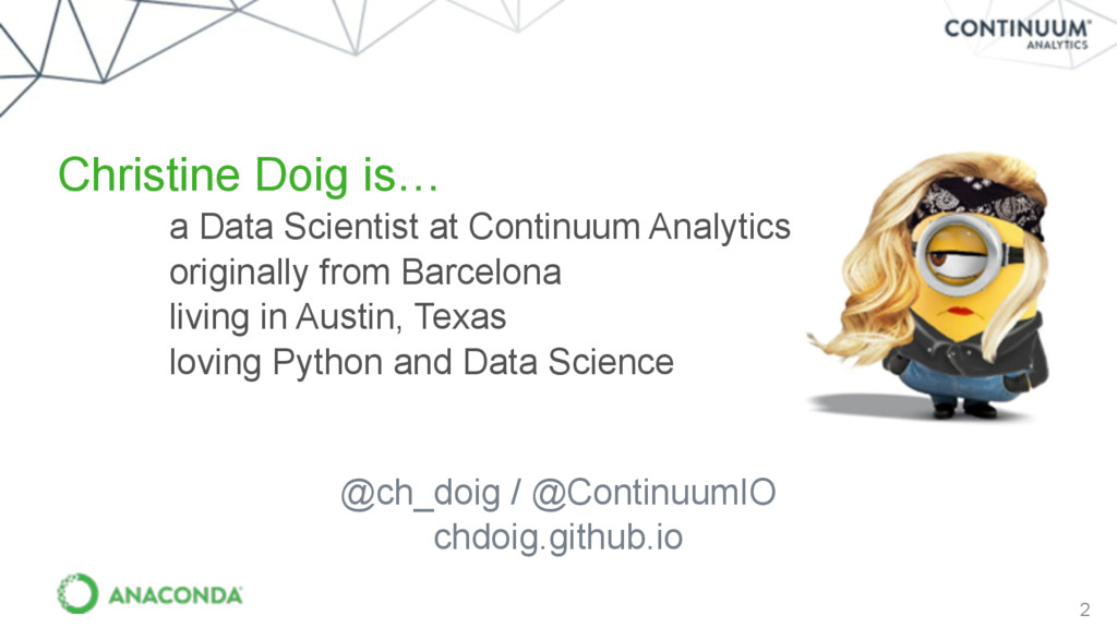 2 Christine Doig is… a Data Scientist at Contin...