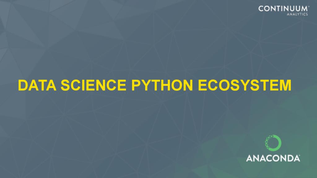 DATA SCIENCE PYTHON ECOSYSTEM