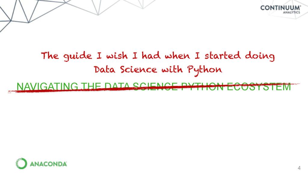 4 NAVIGATING THE DATA SCIENCE PYTHON ECOSYSTEM ...