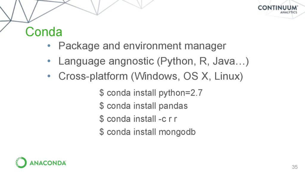35 Conda • Package and environment manager • La...