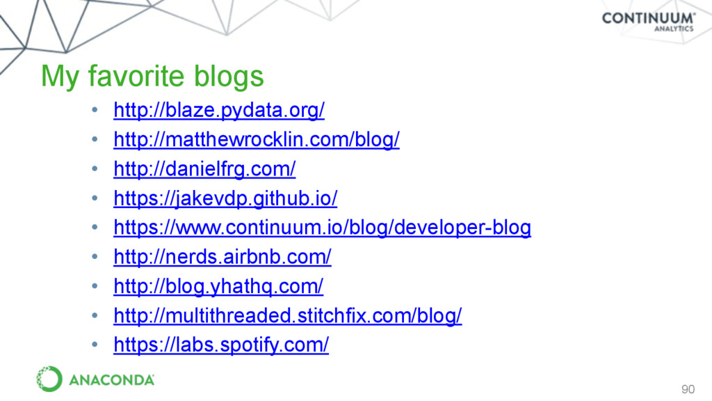 My favorite blogs 90 • http://blaze.pydata.org/...