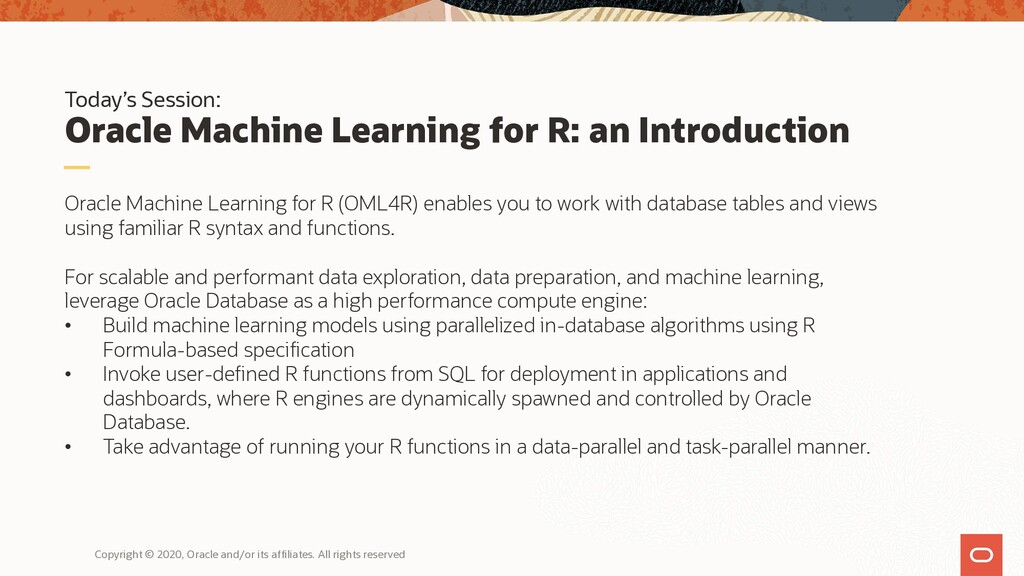 Today's Session: Oracle Machine Learning for R:...