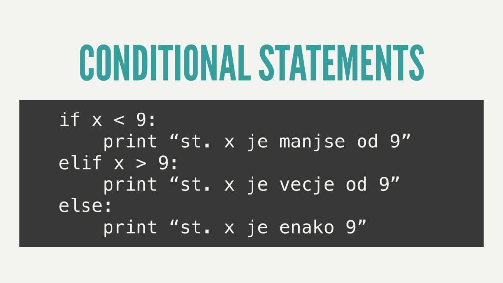 "if x < 9: print ""st. x je manjse od 9"" elif x >..."