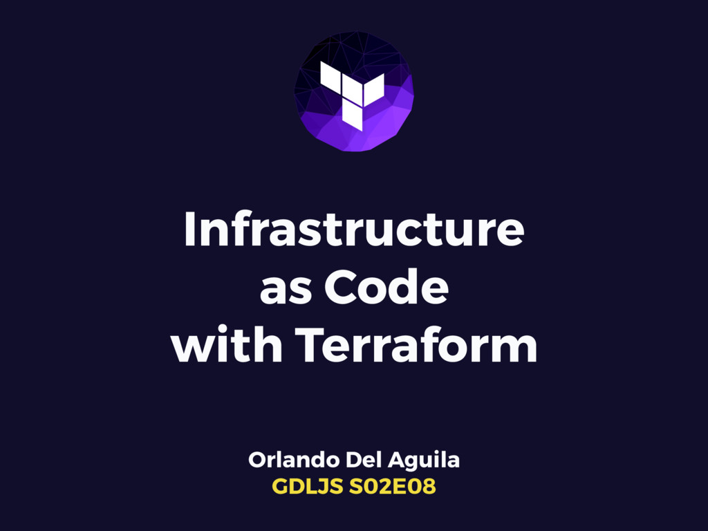 Infrastructure as Code with Terraform Orlando D...