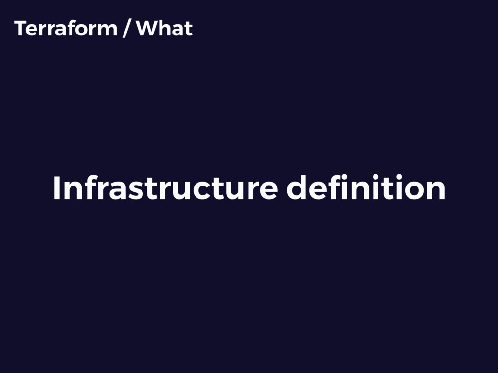 Infrastructure definition Terraform / What