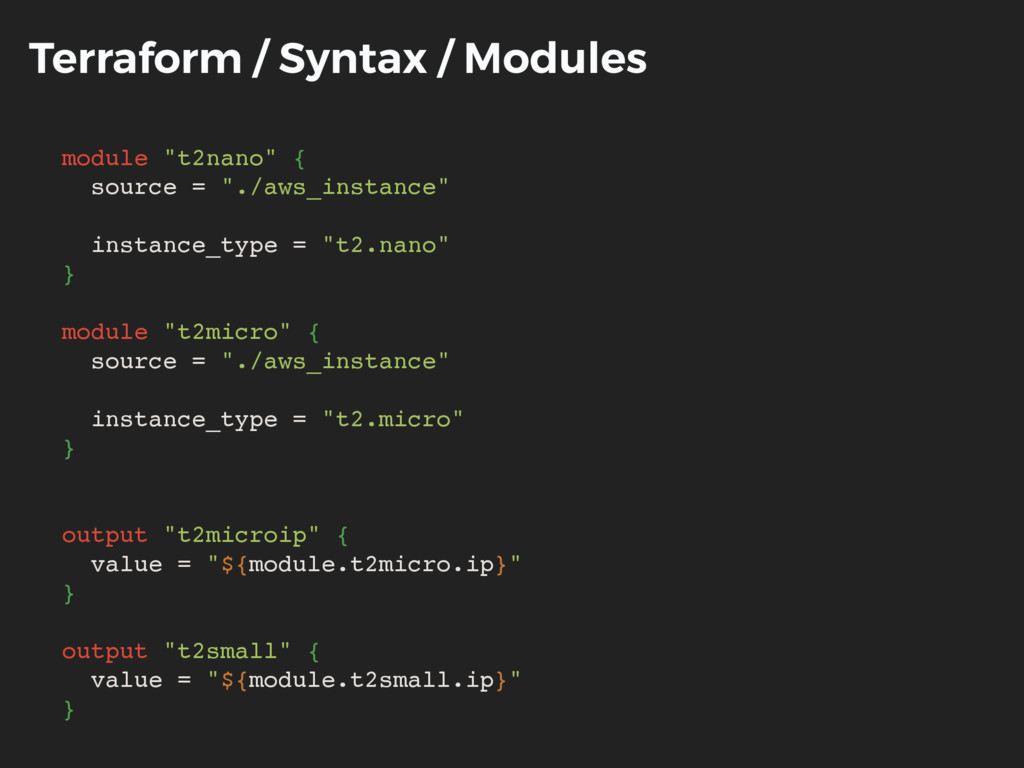 Terraform / Syntax / Modules # Create instances...